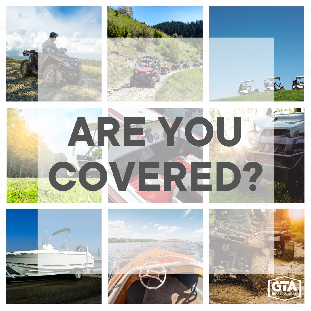 Are Your Toys Covered - Grid Collage of Recrerational Vehicles With the Words Are You Covered and GTA Insurance Group Logo in the Bottom Right Corner